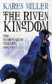 The Riven Kingdom ebook by Karen Miller