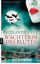 Wächterin des Blutes - Guardians of Eternity 6 - Roman ebook by Alexandra Ivy, Kim Kerry