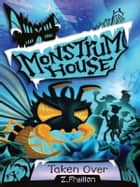 Monstrum House: Taken Over ebook by Z. Fraillon
