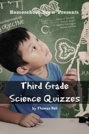 Third Grade Science Quizzes ebook by Thomas Bell