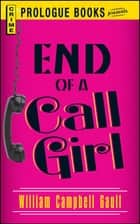 End of a Call Girl ebook by William Campbell Gault