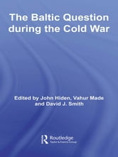 The Baltic Question during the Cold War ebook by