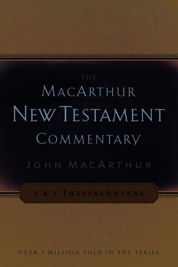 1 & 2 Thessalonians MacArthur New Testament Commentary eBook by John MacArthur