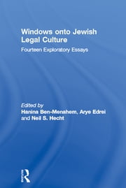 Windows onto Jewish Legal Culture - Fourteen Exploratory Essays ebook by Hanina Ben-Menahem,Arye Edrei,Neil S. Hecht