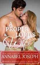 A Proper Lord's Wife ebook by Annabel Joseph