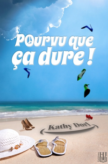 Pourvu que ça dure ! eBook by Kathy DORL