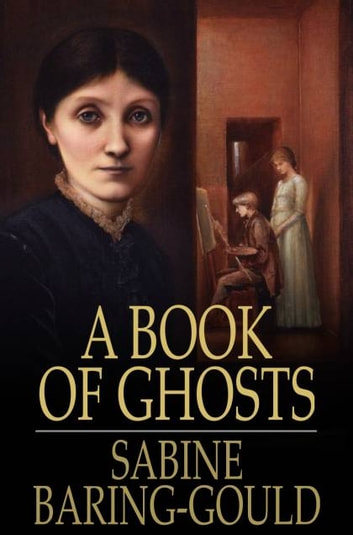 A Book of Ghosts ebook by Sabine Baring-Gould