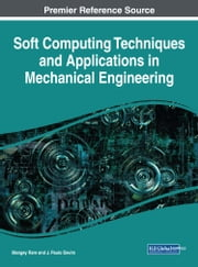Soft Computing Techniques and Applications in Mechanical Engineering ebook by Mangey Ram, J. Paulo Davim
