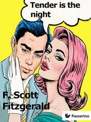 Tender is the night ebook by Francis Scott Fitzgerald