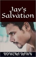 Jay's Salvation (Book 3 in The Winstons Series) ebook by Rowena Dawn