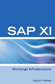SAP XI Interview Questions, Answers, and Explanations: SAP Exhange Infrastructure Certification Review ebook by Sanchez-Clark, Terry