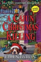 A Cajun Christmas Killing - A Cajun Country Mystery ebook by Ellen Byron