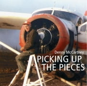Picking Up The Pieces ebook by McCartney, Denny