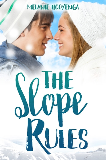 The Slope Rules ebook by Melanie Hooyenga