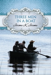 Three Men in a Boat (Global Classics) ebook by Jerome K. Jerome