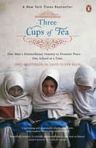 Three Cups Of Tea ebook by Greg Mortenson