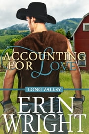 Accounting for Love - Country Western Small Town Romance Novel ebook by Erin Wright