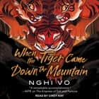 When the Tiger Came Down the Mountain audiobook by Nghi Vo