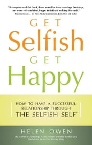 Get Selfish Get Happy ebook by Helen Owen