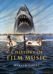 A History of Film Music ebook by Cooke, Mervyn