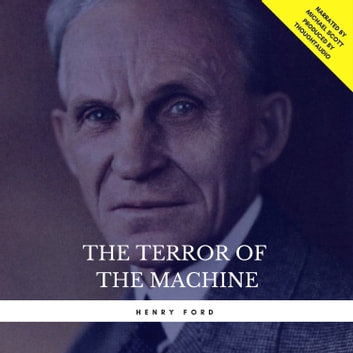 The Terror of the Machine audiobook by Henry Ford