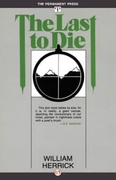 The Last to Die ebook by William Herrick