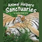 Animal Helpers: Sanctuaries audiobook by