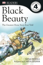 DK Readers: Black Beauty - The Greatest Horse Story Ever Told ebook by Anna Sewell,Victor G. Ambrus,Caryn Jenner