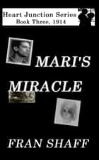 Mari's Miracle ebook by Fran Shaff