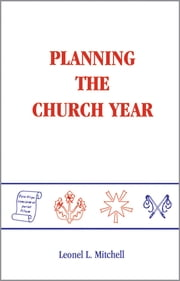 Planning the Church Year ebook by Leonel L. Mitchell