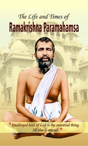 The Life and Times of Ramakrishna Parmahamsa ebook by Pradeep Pandit