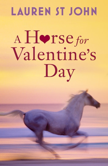 A Horse for Valentine's Day ebook by Lauren St John