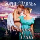The Illegitimate Duke - Diamonds in the Rough sesli kitap by Sophie Barnes
