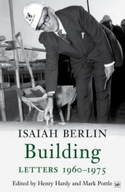 Building - Letters 1960-1975 ebook by Isaiah Berlin