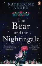 The Bear and The Nightingale - (Winternight Trilogy) ebook by Katherine Arden