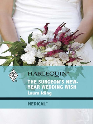 The Surgeon's New-Year Wedding Wish ebook by Laura Iding