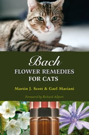 Bach Flower Remedies for Cats ebook by Martin Scott,Gael Mariani,Richard Allport