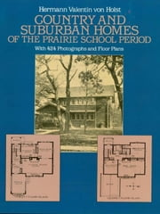 Country and Suburban Homes of the Prairie School Period ebook by H. V. von Holst