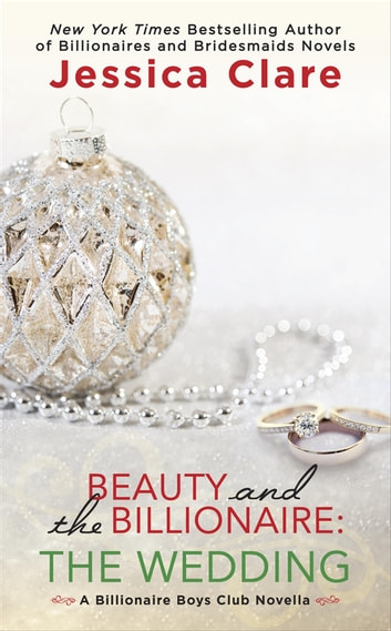 Beauty and the Billionaire: The Wedding ebook by Jessica Clare