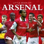Little Book of Arsenal ebook by Michael Heatley