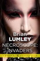 Necroscope: Invaders ebook by Brian Lumley
