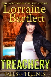 Tales of Telenia: TREACHERY ebook by Lorraine Bartlett, L.L. Bartlett