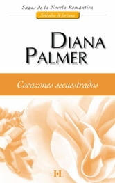 CORAZONES SECUESTRADOS ebook by DIANA PALMER
