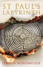 St Paul's Labyrinth ebook by Jeroen Windmeijer