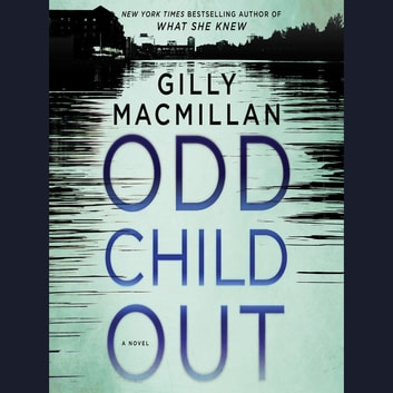 Odd Child Out - A Novel audiobook by Gilly Macmillan