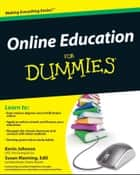 Online Education For Dummies ebook by Kevin E. Johnson,Susan Manning,Jonathan E. Finkelstein
