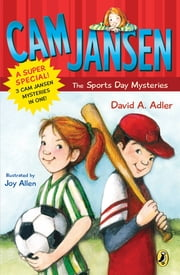 Cam Jansen: Cam Jansen and the Sports Day Mysteries - A Super Special ebook by Joy Allen,David A. Adler