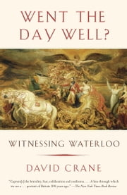 Went the Day Well? - Witnessing Waterloo ebook by David Crane