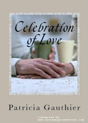 Celebration of Love ebook by Patricia Gauthier