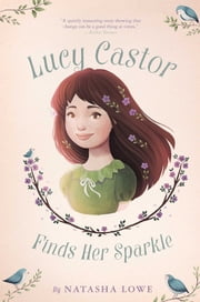 Lucy Castor Finds Her Sparkle eBook by Natasha Lowe